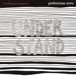 Artwork for Doubleplusungood by Pedestrian zero