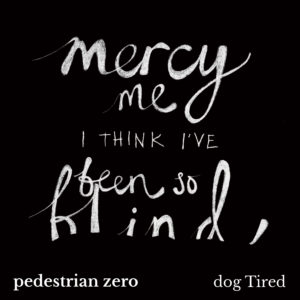 dog Tired, Pedestrian zero - cover art