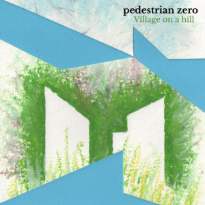 Artwork for village on a hill by Pedestrian zero