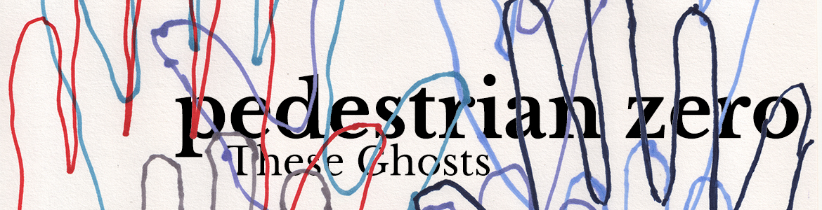 Promo image for These Ghosts by Pedestrian zero